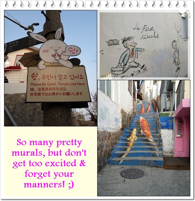 Don't forget to lower your volume even if you're excited at seeing so many pretty murals, because it's a village!